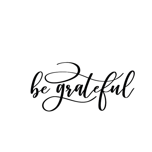 Be grateful   Free Printable Sarcastic Quotes T- Shirt Design in Png