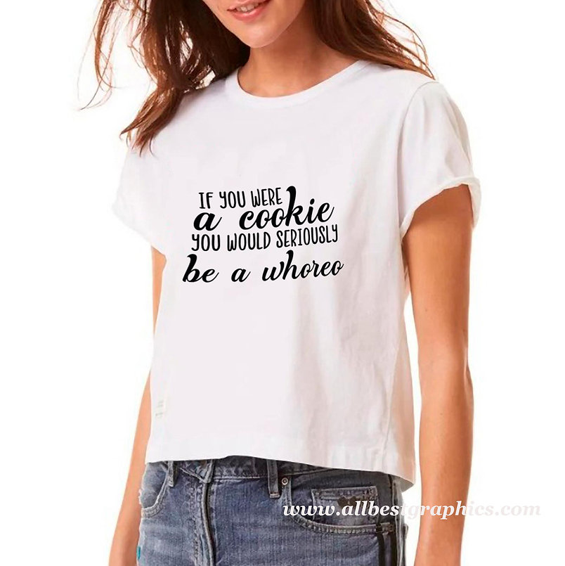 If you were a cookie | T-shirt Quotes for Silhouette Cameo and Cricut
