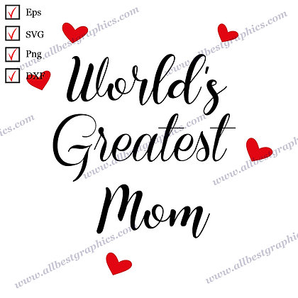World's Greatest Mom | Funny Sayings Mother's Day T-shirt Design SVG Dxf Png Eps