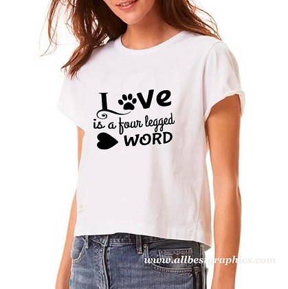 Love is a four legged word | Funny T-shirt Quotes for Cricut and Silhouette