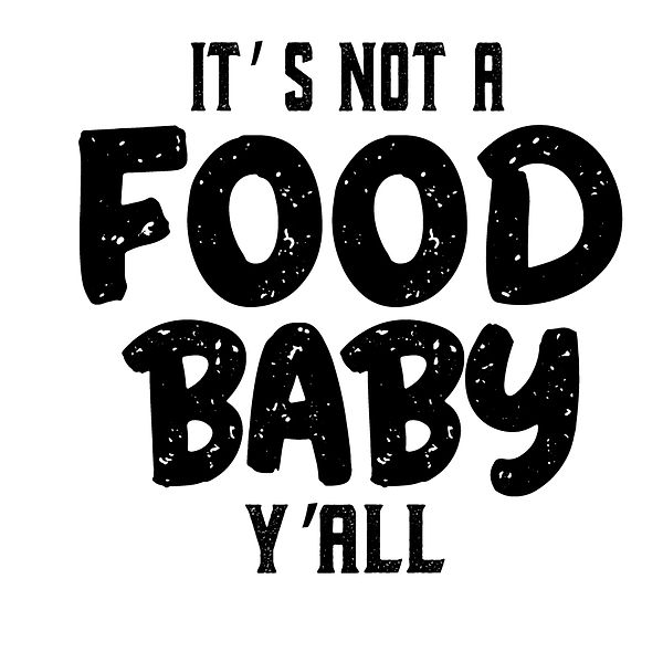 It's not a food baby y'all | Free Iron on Transfer Cool Quotes T- Shirt Design in Png
