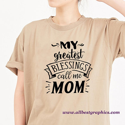 My Greatest Blessings Call Me Mom | Sassy Mom Quotes & Signs for Cricut