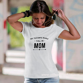 My Favorite People Call Me Mom | Best Mom Quotes & Signs Cut files in Eps Dxf