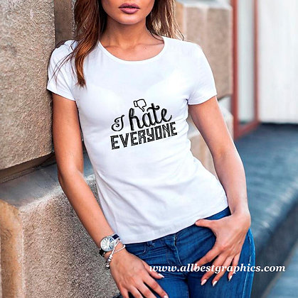 I hate everyone | Cool T-Shirt Quotes Cut files in Eps Svg Dxf