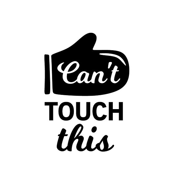 Can't touch this  | Free download Iron on Transfer Funny Quotes T- Shirt Design in Png