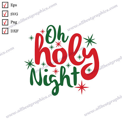 Oh Holy Night | Funny Sayings Vector Clipart Christmas Decor SVG Png Eps Dxf