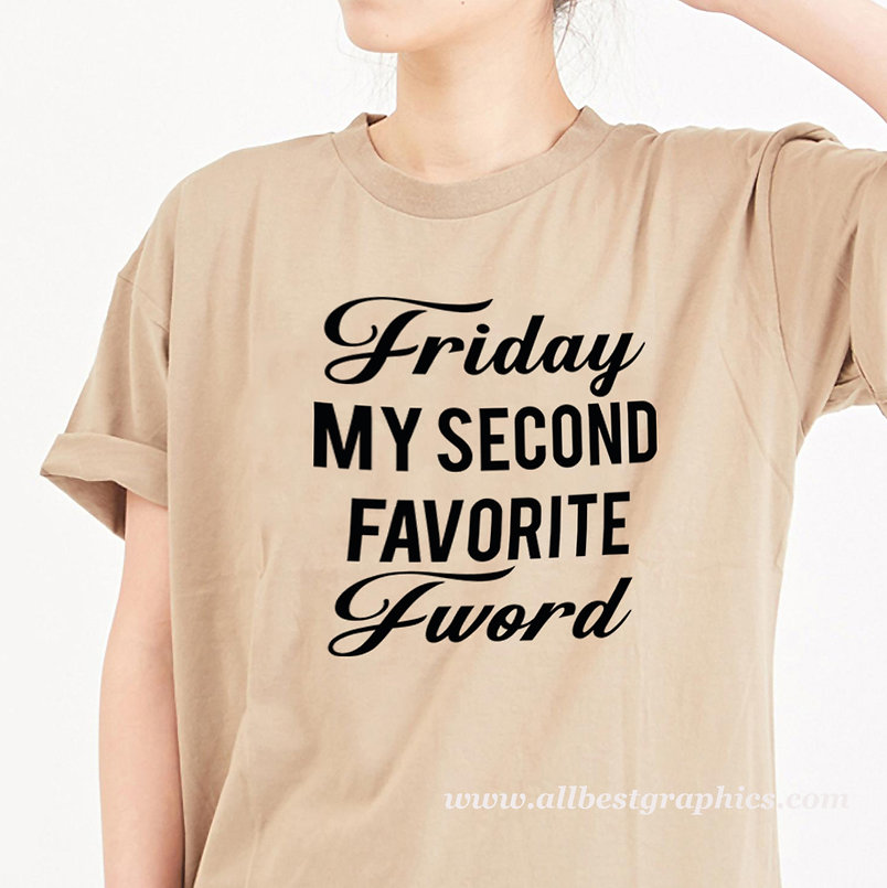 Friday my second favorite   Sassy T-Shirt QuotesCut files inDxf Eps Svg