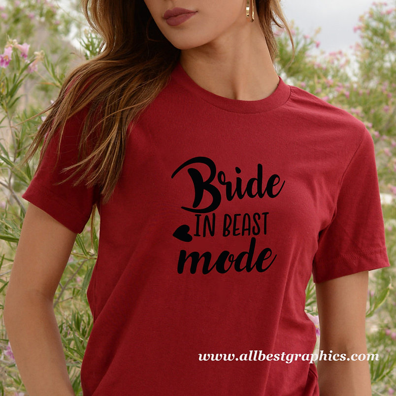 Bride in beast mode | Brainy T-Shirt Quotes Cut files in Eps Svg Dxf