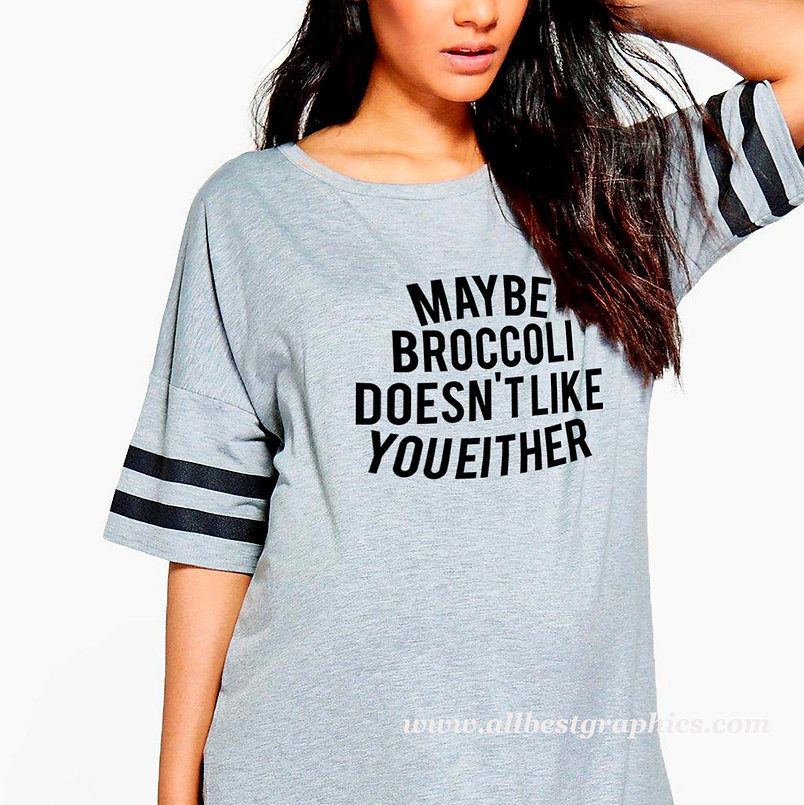 Maybe broccoli doesn't like you either   Sassy T-Shirt QuotesCut files inSvg