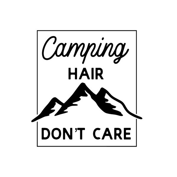 Camping hair don't care | Free download Printable Cool Quotes T- Shirt Design in Png