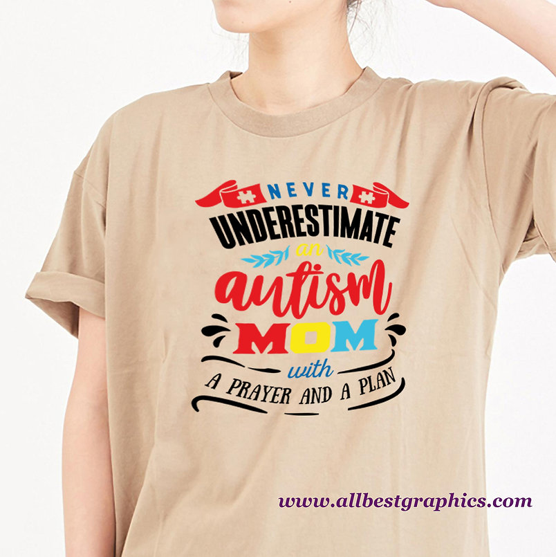 Never Underestimate An Autism Mom | Funny Mom Quotes & Signs in Eps Svg Png Dxf