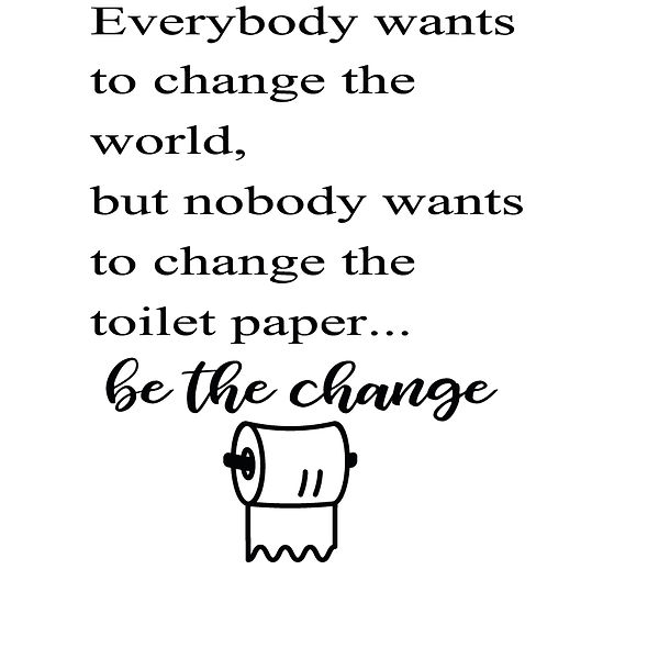Everybody wants to change the world Png | Free Iron on Transfer Funny Quotes T- Shirt Design in Png