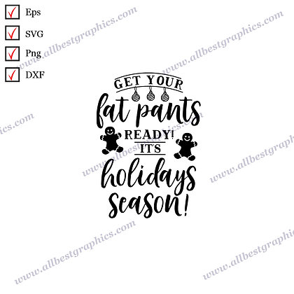 Get Your Fat Pants | Cool and Funny Sayings Christmas Design Easy-to-Use