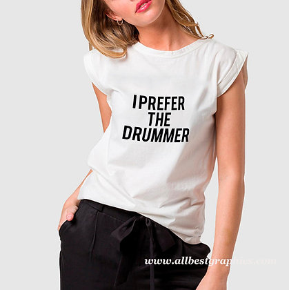 I prefer the drummer | Sassy T-Shirt Quotes Cut files in Dxf Eps Svg