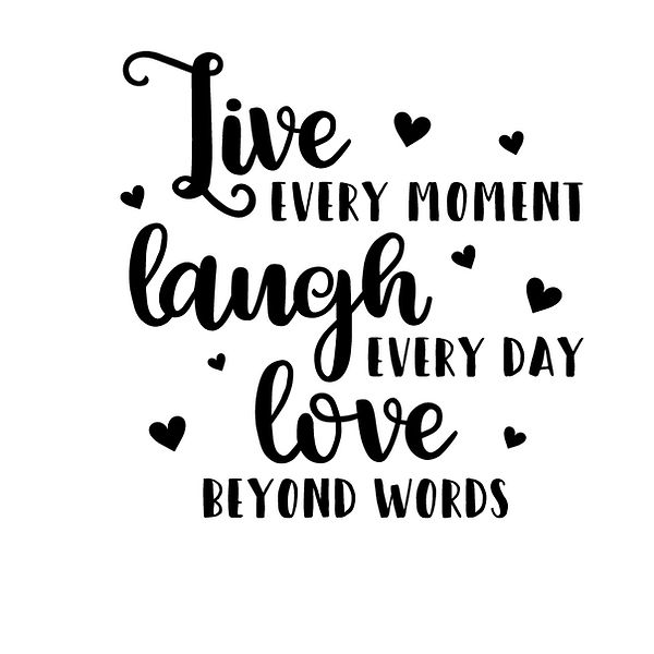Live every moment laugh every day Png | Free Iron on Transfer Slay & Silly Quotes T- Shirt Design in Png