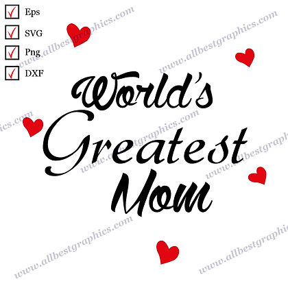 World's Greatest Mom | Best Funny Sayings T-shirt Decor Mother's Day Cut files