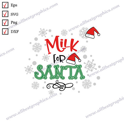 Milk for Santa | Funny Quotes Merry Christmas Template Cut files
