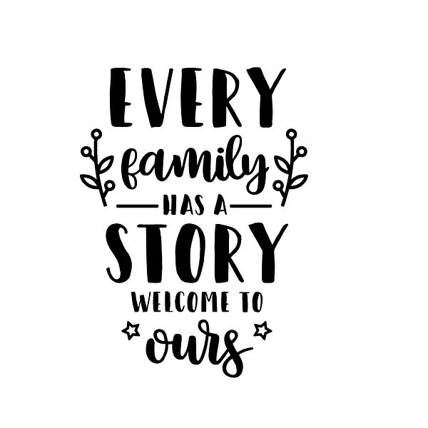 Every family has a story Png | Free Iron on Transfer Cool Quotes T- Shirt Design in Png