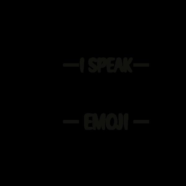 I speak fluent emoji_2 | Free download Printable Sassy Quotes T- Shirt Design in Png