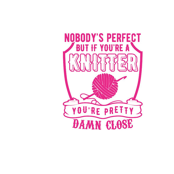 Nobody is perfect knitter Png | Free download Printable Cool Quotes T- Shirt Design in Png