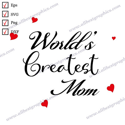 World's Greatest Mom | Funny Quotes Vector Graphics T-shirt Template Cut files
