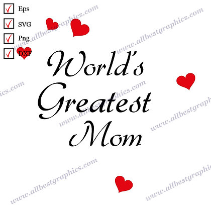 World's Greatest Mom   Best Funny Sayings Vector Clipart T-shirt Design Cut file