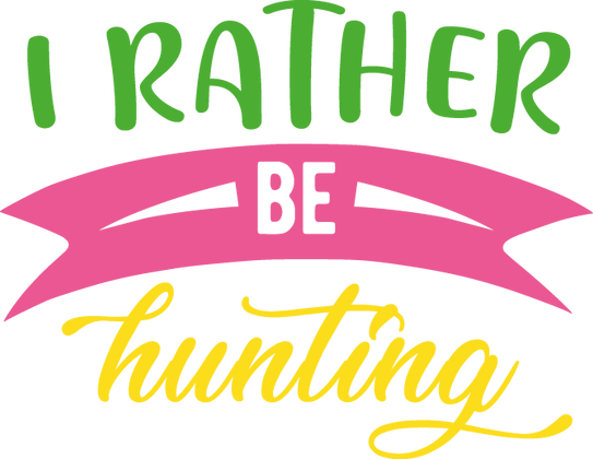 I Rather Be Hunting | Happy Easter and Bunny Quotes & SignsCut files inEps Dxf