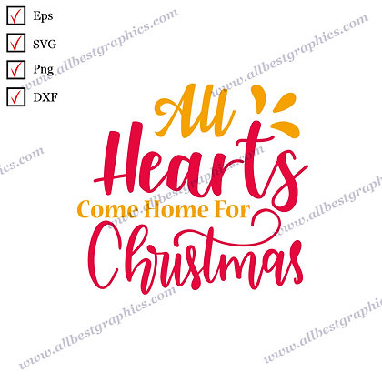 All Hearts Come Home | Funny Quotes Ready-to-Use Christmas Template Cut files