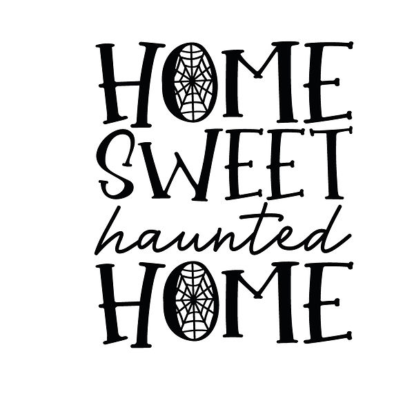 Home sweet haunted home Png | Free download Iron on Transfer Funny Quotes T- Shirt Design in Png