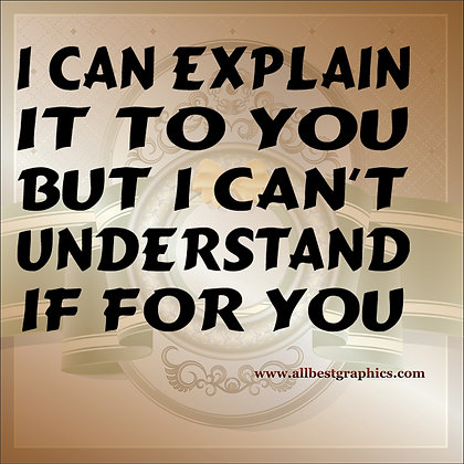 I can explain  it to you   Funny QuotesCut files inEps Svg Dxf Png Pdf