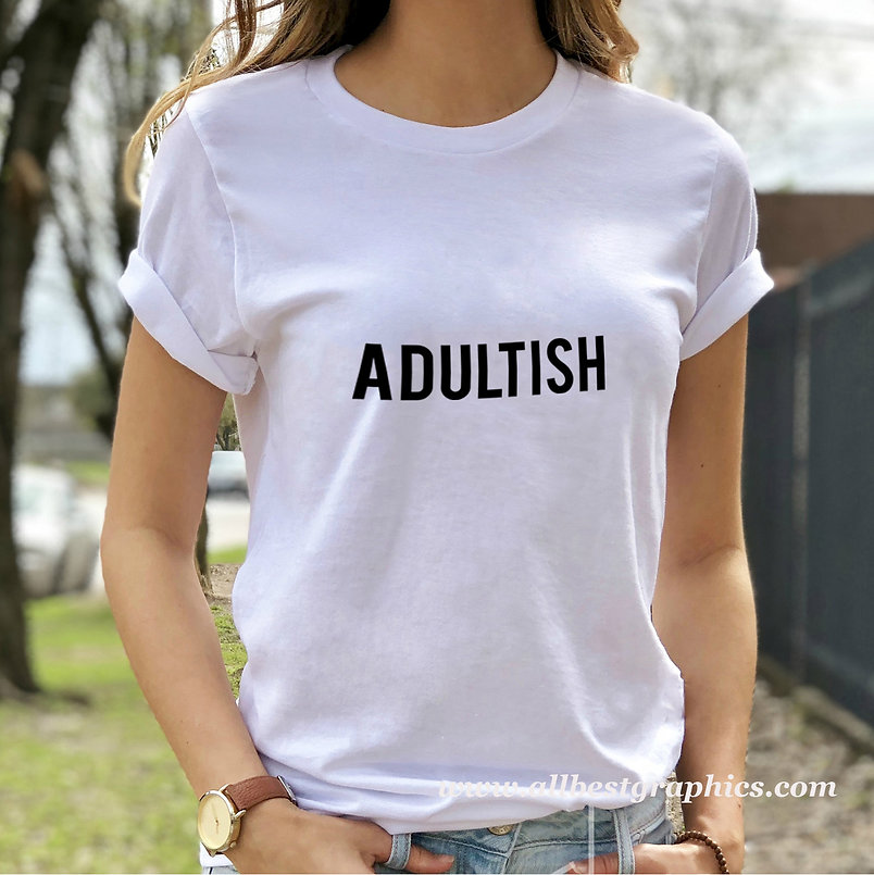 Adultish | Sarcastic T-shirt Quotes in Eps Svg Png Dxf