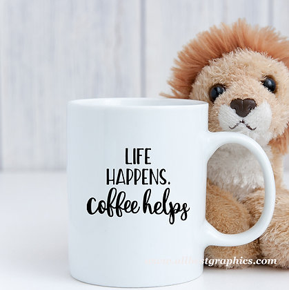 Life happens | Funny Coffee Quotes in Eps Svg Png Dxf