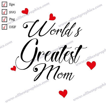 World's Greatest Mom | Funny Sayings T-shirt Decor Vector Clipart Png Dxf Eps SV