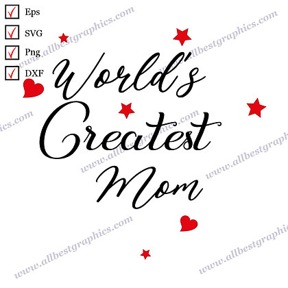 World's Greatest Mom | Funny Sayings T-shirt Template Ready-to-Use Png Dxf SVG E