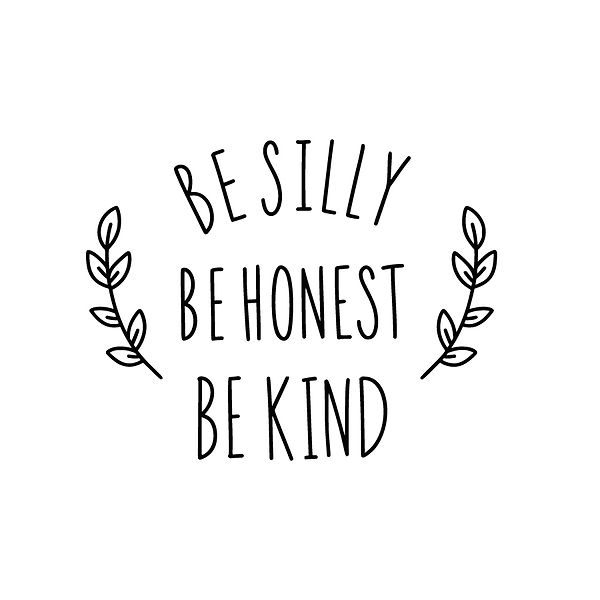 Be silly be honest be kind | Free Printable Slay & Silly Quotes T- Shirt Design in Png