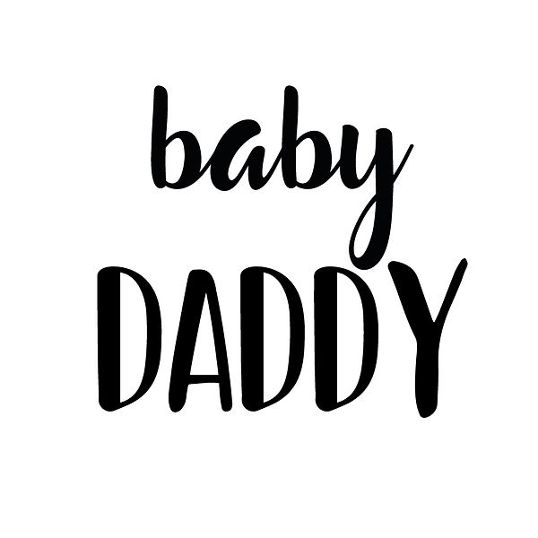 Baby daddy | Free Printable Sassy Quotes T- Shirt Design in Png