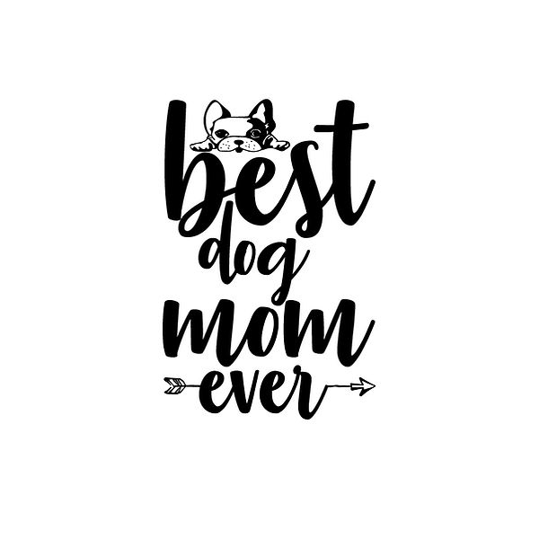 Best dog mom ever   Free Iron on Transfer Funny Quotes T- Shirt Design in Png