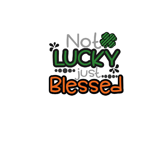 Not lucky just blessed Png   Free download Printable Sassy Quotes T- Shirt Design in Png