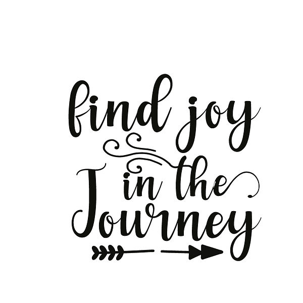 Find joy in the journey  Png | Free Printable Sarcastic Quotes T- Shirt Design in Png
