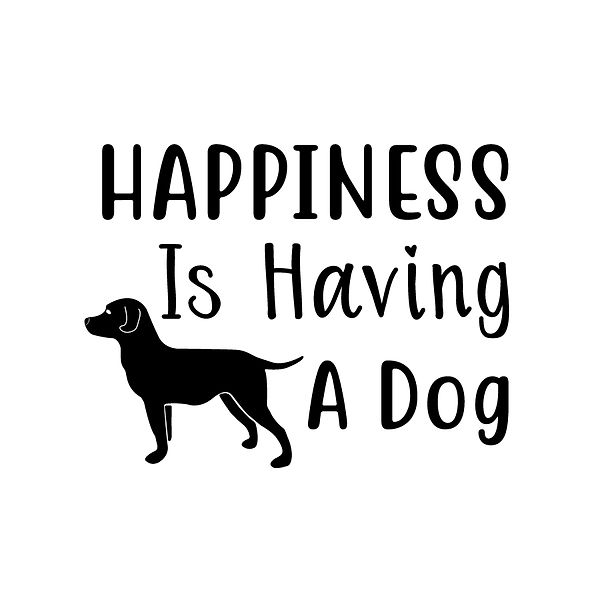 Happiness is having a dog Png | Free Iron on Transfer Funny Quotes T- Shirt Design in Png