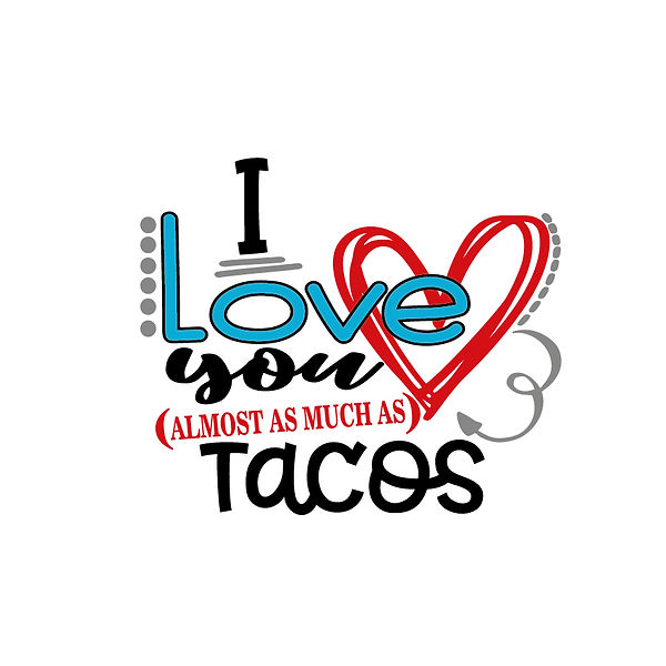 I love tacos Png | Free Printable Sarcastic Quotes T- Shirt Design in Png