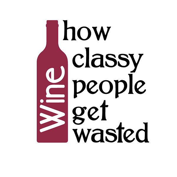 How classy people get wasted  Png | Free Iron on Transfer Slay & Silly Quotes T- Shirt Design in Png