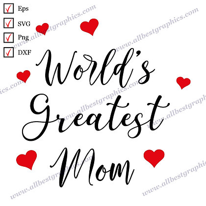 World's Greatest Mom | Cool Sayings T-shirt Decor Hand-Lettering Cut files