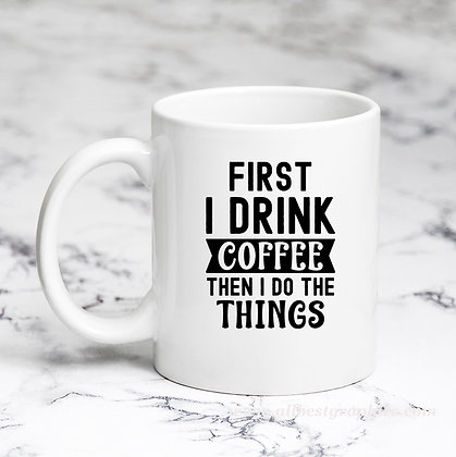 First I Drink Coffee | Best Coffee Quotes Cut files in Svg Dxf Eps