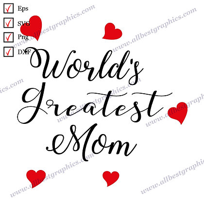 World's Greatest Mom | Cool Sayings Vector Graphics T-shirt Design SVG Dxf Png E
