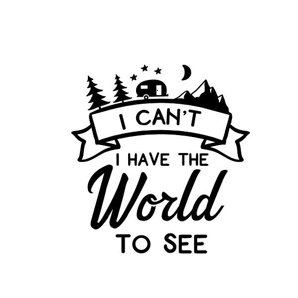I cant i have the world to see Png | Free Printable Slay & Silly Quotes T- Shirt Design in Png