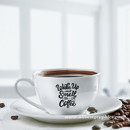 Wake up and smell the coffee | Sassy Coffee Quotes Cut files in Dxf Svg Eps