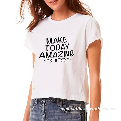Make today amazing | Funny T-shirt Quotes for Silhouette Cameo and Cricut