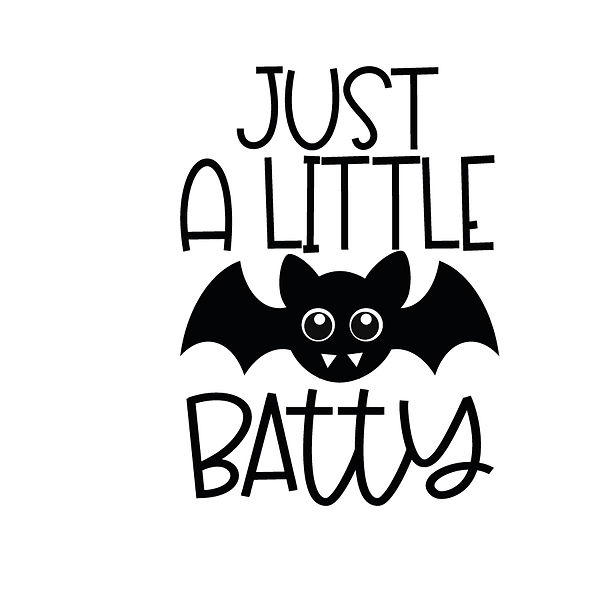 Just a little batty  Png   Free Printable Sarcastic Quotes T- Shirt Design in Png