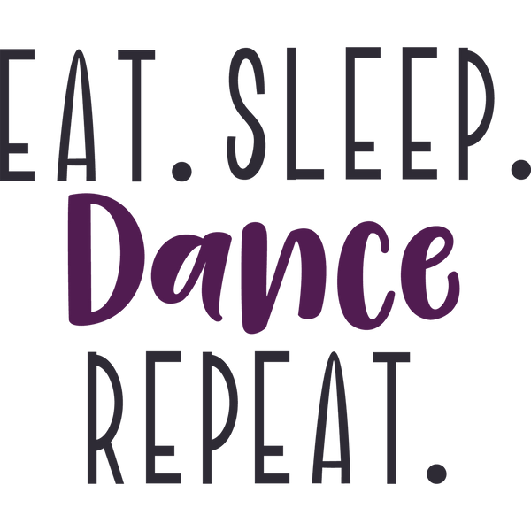 Eat Sleep Dance Repeat | Free Iron on Transfer Slay & Silly Quotes T- Shirt Design in Png